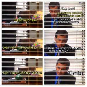 the office I thought we had the same birthday meme