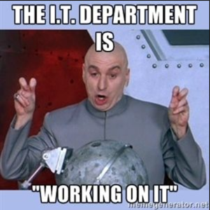 the IT department is working on it meme