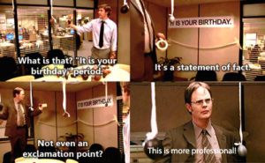 the office it is your birthday.