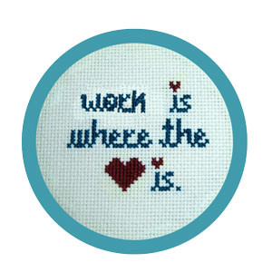 work is where the heart is